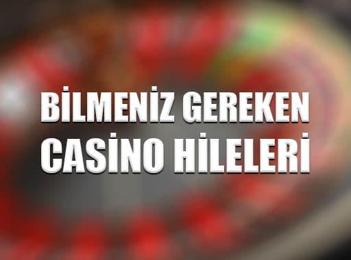 Bilmeniz Gereken Casino Hileleri
