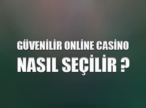 Güvenilir Online Casino Nasıl Seçilir ?