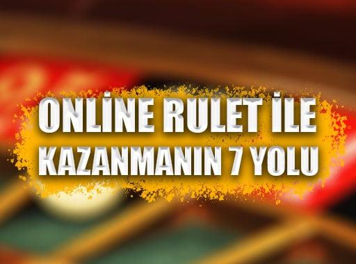 Online Rulet ile Kazanmanın 7 Yolu