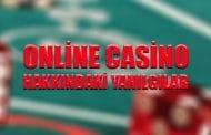 Online Casino Hakkındaki Yanılgılar
