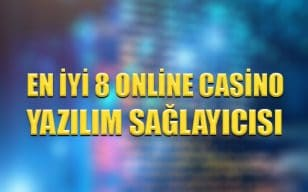 En iyi 8 online casino yazılım sağlayıcısı