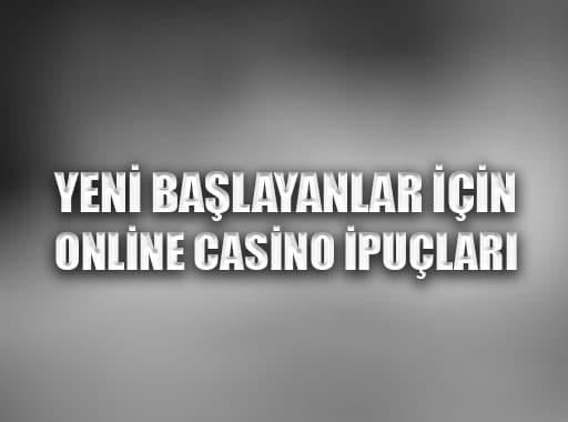 Yeni Başlayanlar için Online Casino ipuçları